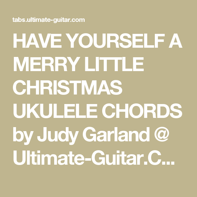 have yourself a merry little christmas ukulele chords by judy garland ultimate guitarcom