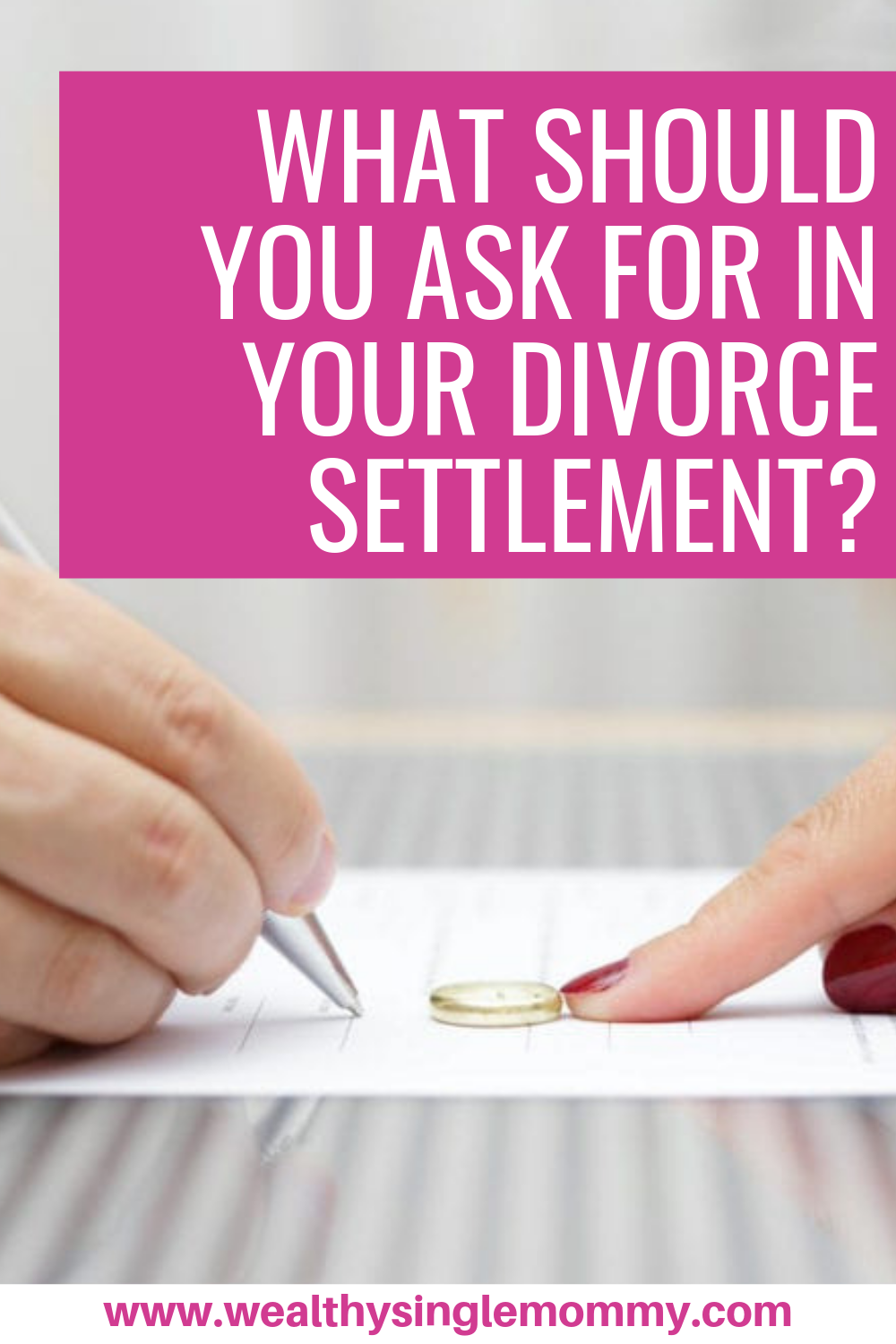 What should you ask for in your divorce settlement?