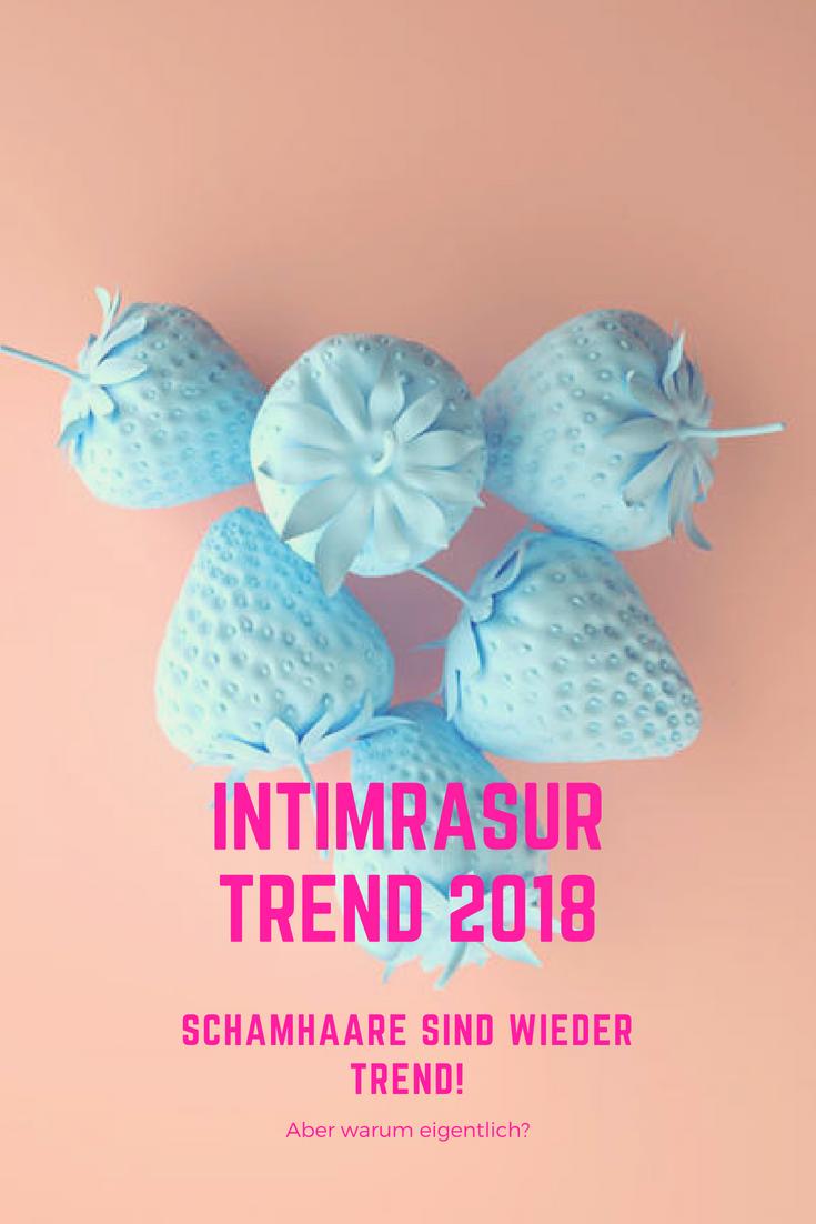 Intimrasur Trend 2018 Schamhaare Sind Wieder Trend Warum