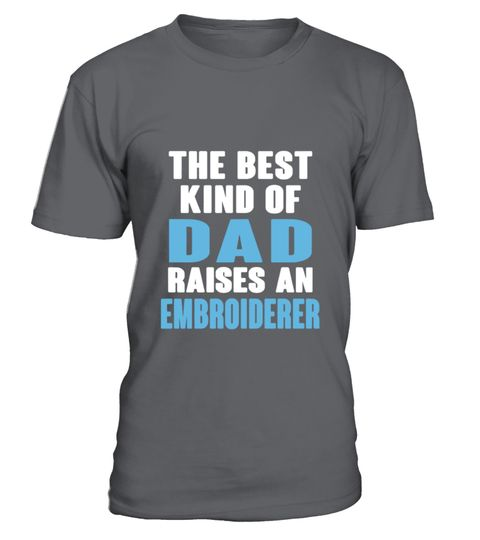 """# Embroiderer's Dad Shirt .  Special Offer, not available anywhere else!      Available in a variety of styles and colors      Buy yours now before it is too late!      Secured payment via Visa / Mastercard / Amex / PayPal / iDeal      How to place an order            Choose the model from the drop-down menu      Click on """"Buy it now""""      Choose the size and the quantity      Add your delivery address and bank details      And that's it!"""