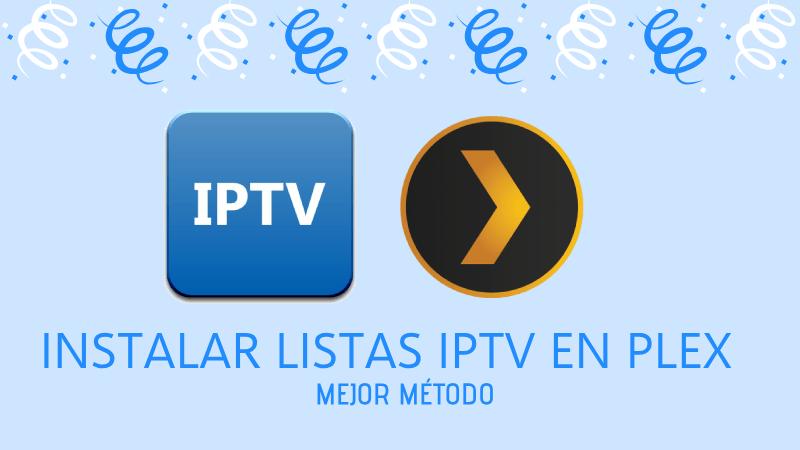 Como Instalar Listas Iptv En Plex Smart Tv Celular Android Tutoriales