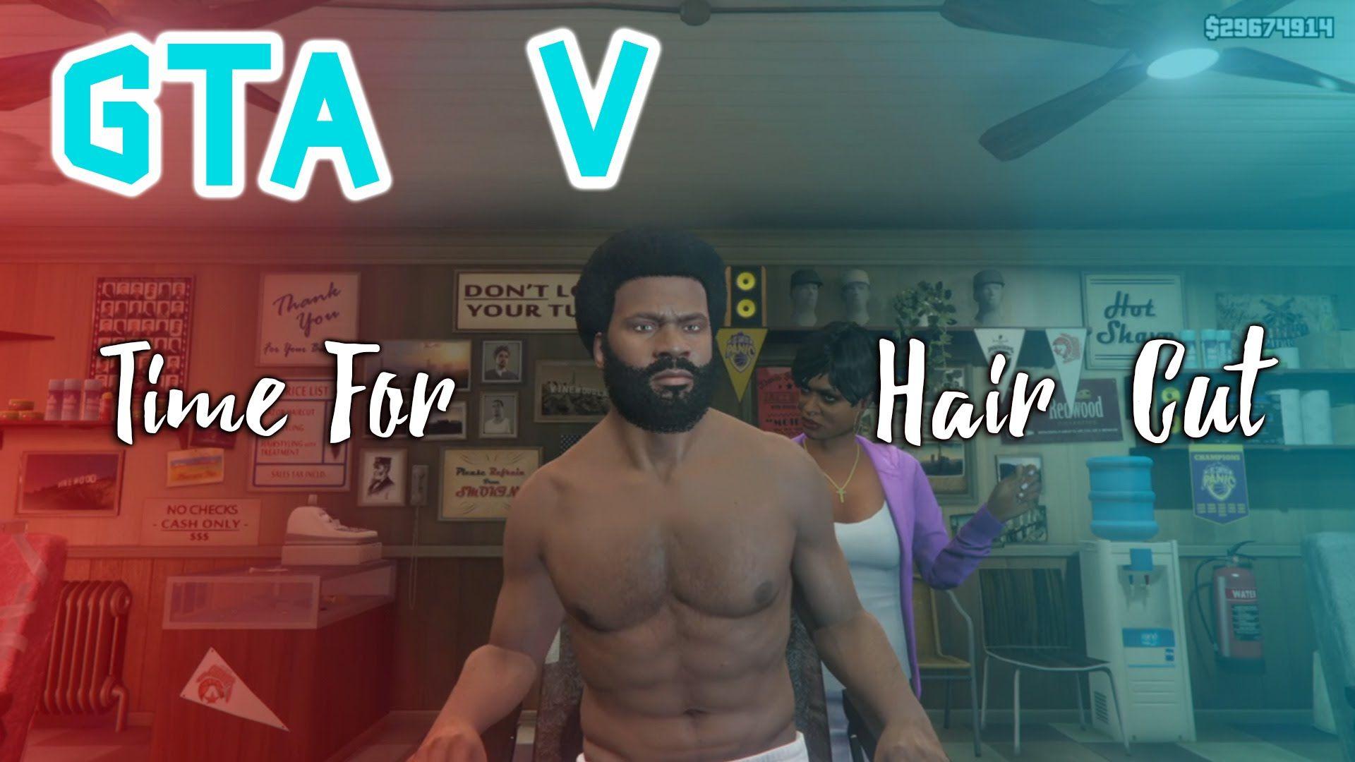 Grand Theft Auto V Time For Hair Cut Gta 5 Pinterest Grand
