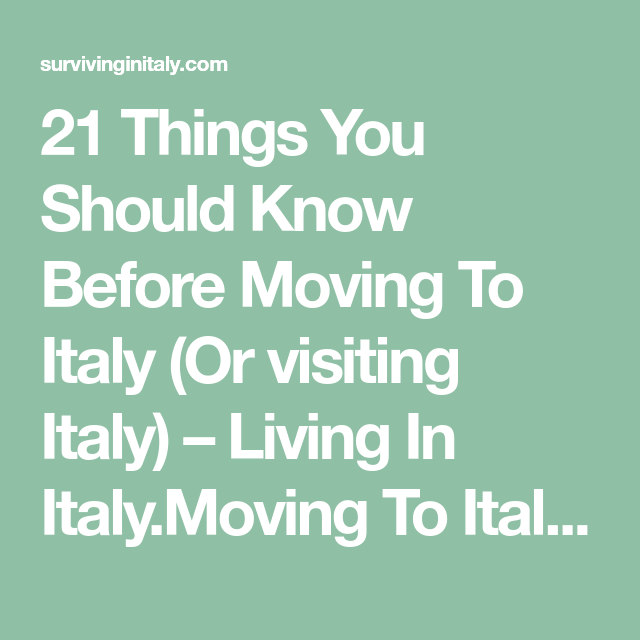 21 Things You Should Know Before Moving To Italy Or Visiting