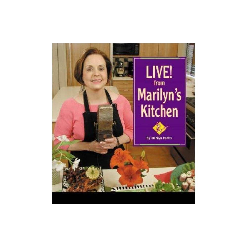 Live! from Marilyn's Kitchen by Marilyn Harris