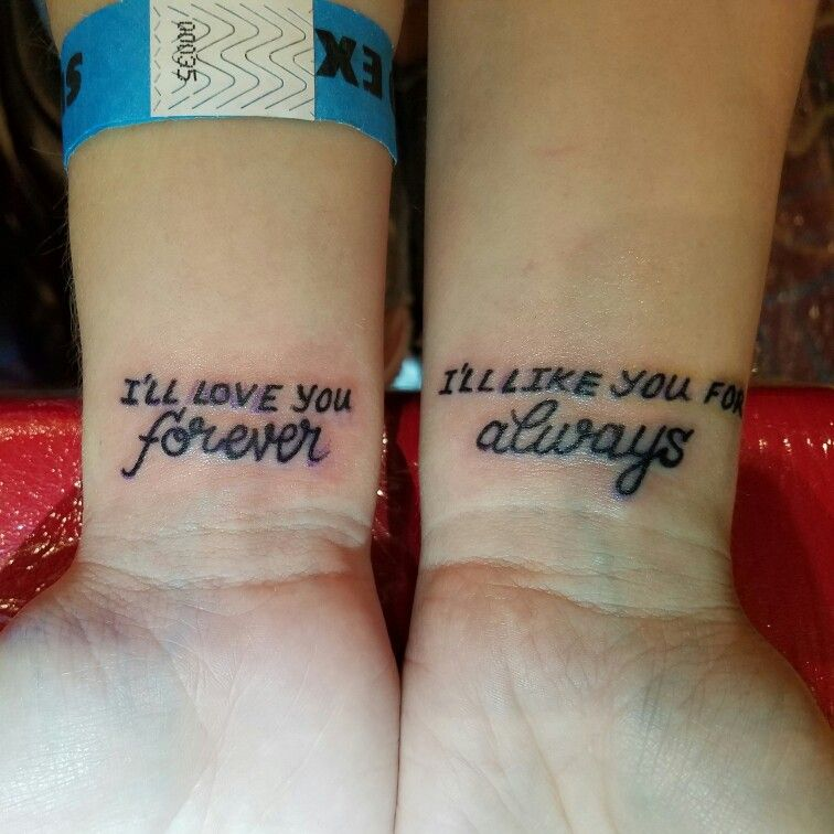 Tattoo for my mamma i 39 ll love you forever i 39 ll like you for Love always tattoo