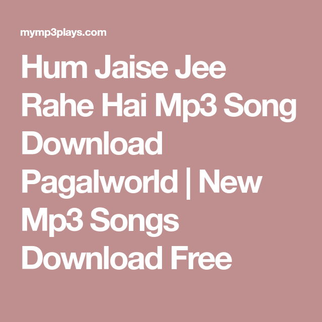 Hum Jaise Jee Rahe Hai Mp3 Song Download Pagalworld | New Mp3 Songs