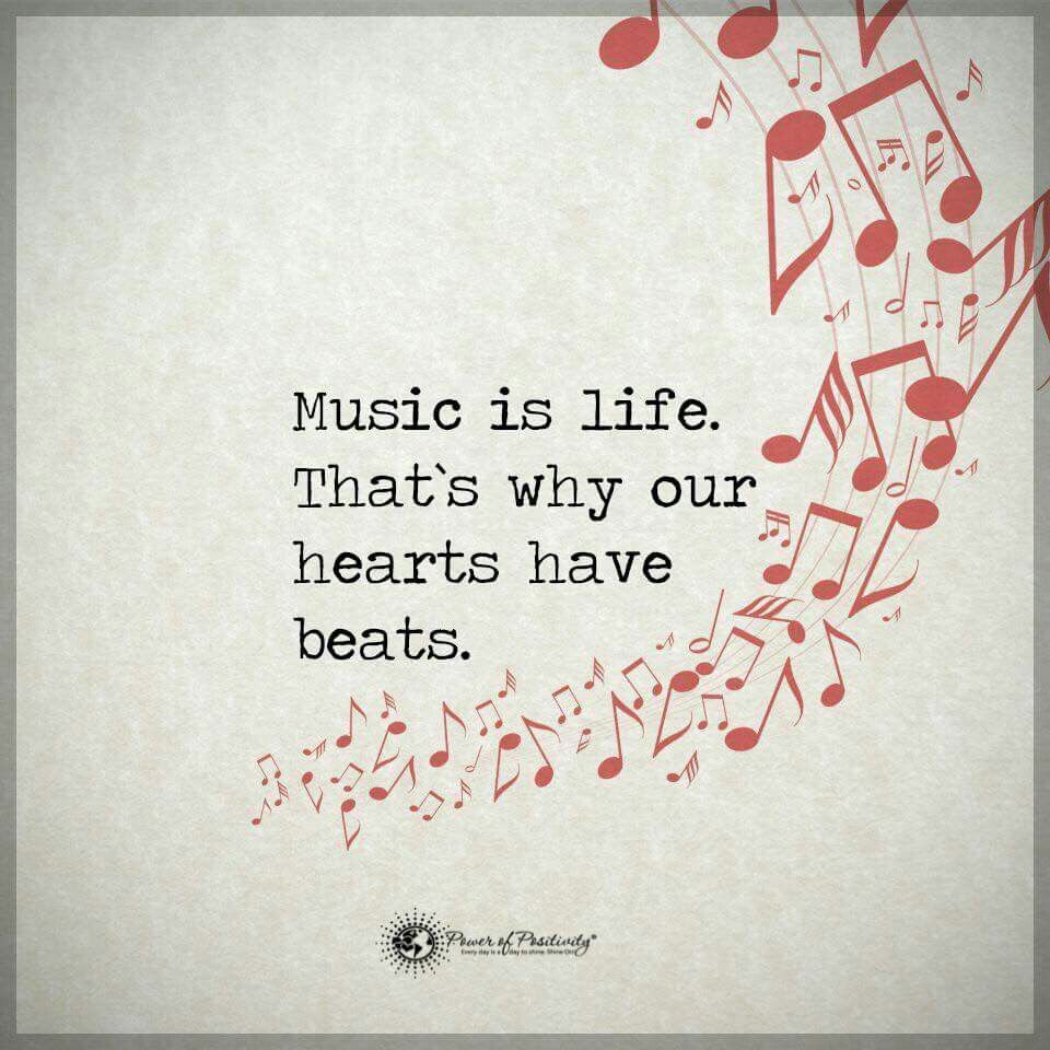 Music Is Life That S Why Our Hearts Have Beats