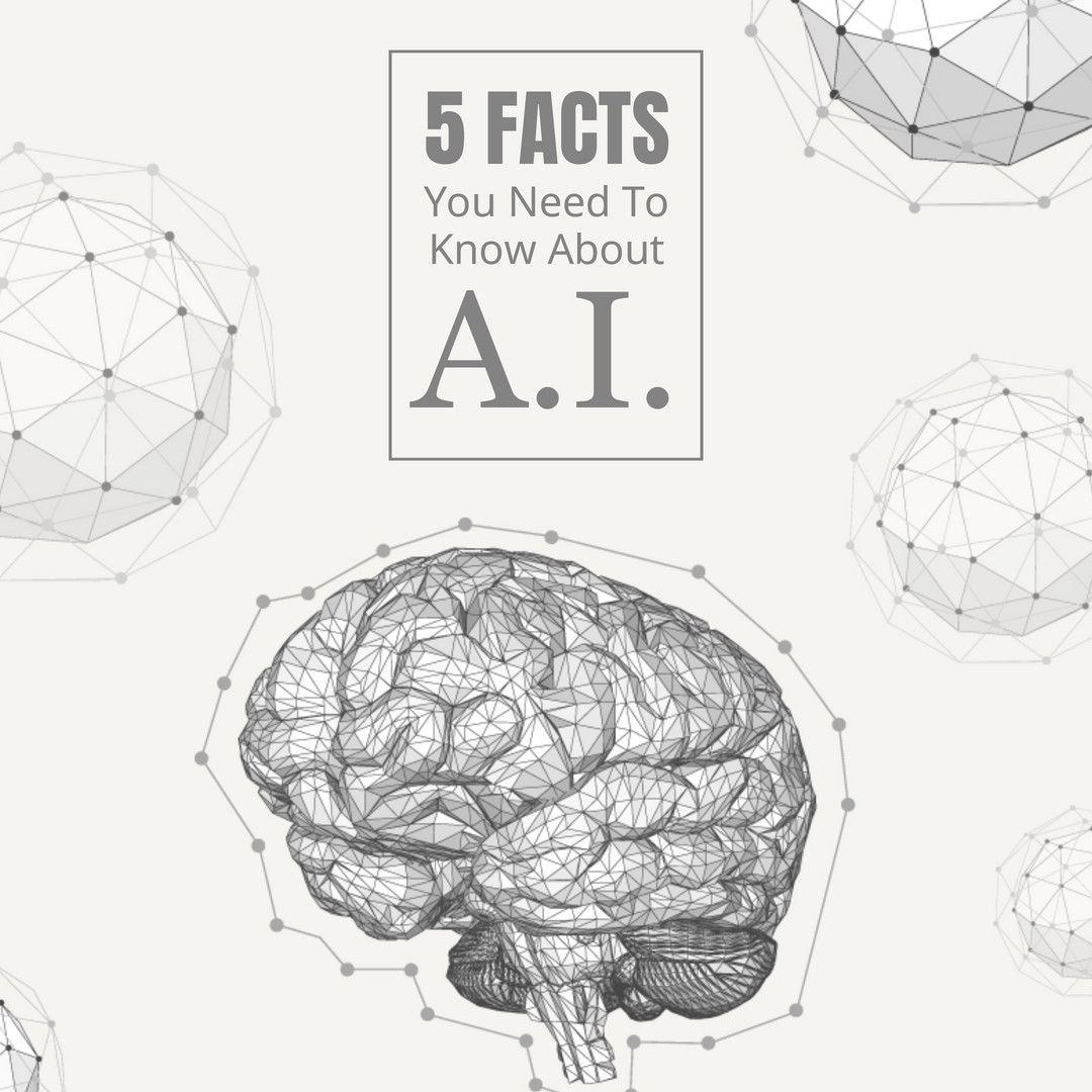 5 Facts You Need to Know About A.I. 1. By 2020, 85 of