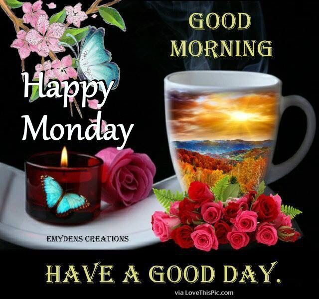 Good Morning Quotes Monday : Good morning happy monday have a day