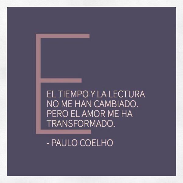 """""""El tiempo y la lectura no me han cambiado. Pero el amor me ha transformado."""" - @Paulo Fernandes Fernandes Coelho - www.instagram.com/infernodanbrown www.comunidadcoelho.com #Amor #Tiempo #Lectura #Libros"""