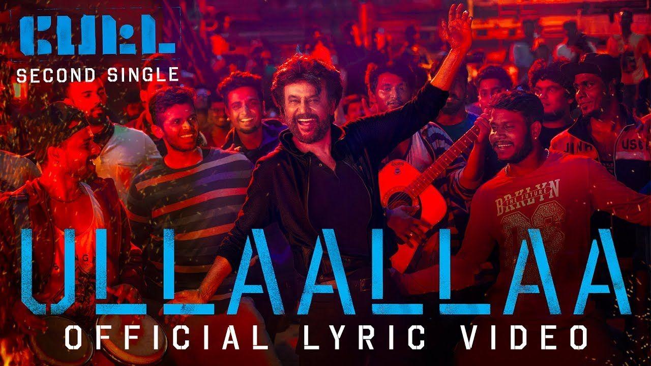 Ullaallaa Lyric Video Petta Superstar Rajinikanth Sun Pictures K With Images Lyrics Tamil Songs Lyrics Songs