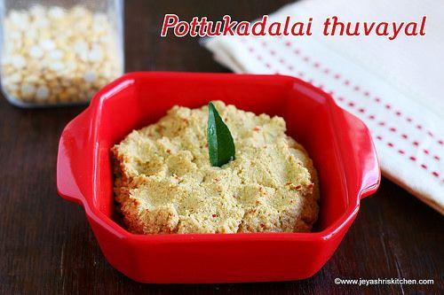 Pottukadalai Thuvaiyal Recipe Thogayal Recipes Jeyashri S Kitchen Recipes Food Quick Easy Meals