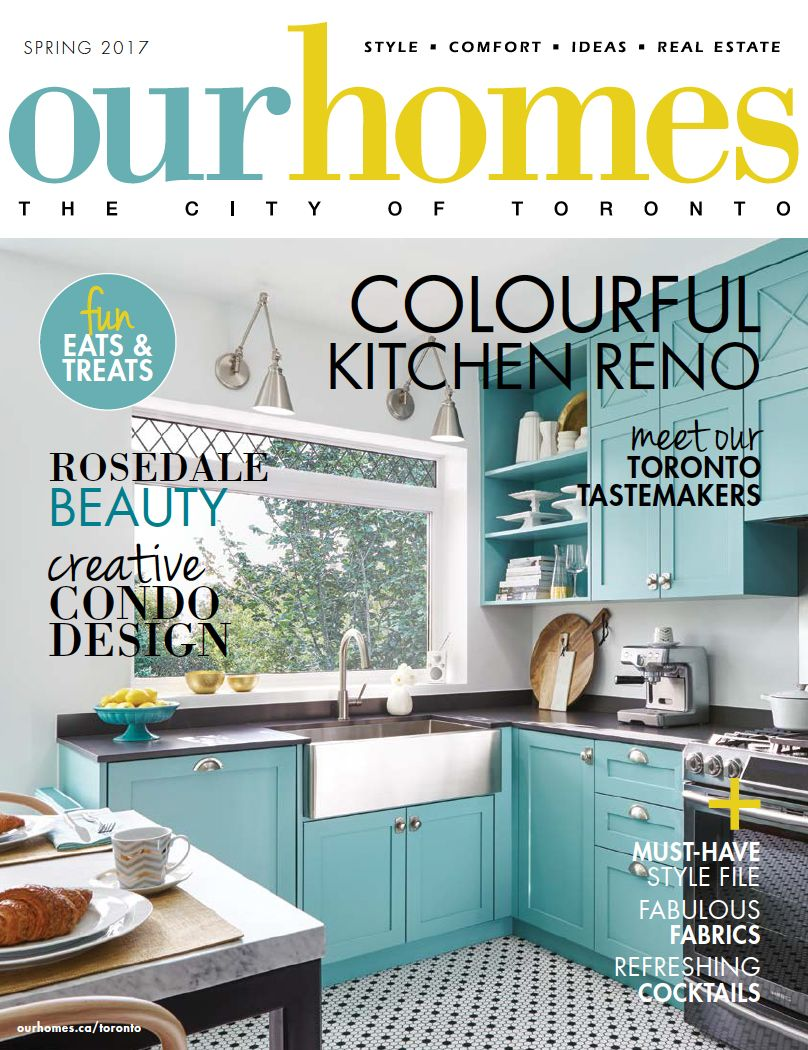 OUR HOMES Toronto Premiere Issue- Spring 2017. Read more of this ...