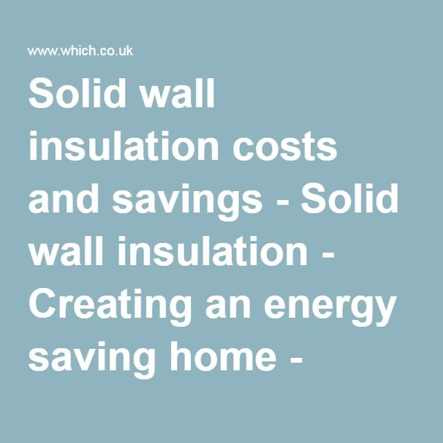 Solid wall insulation costs and savings - Solid wall insulation - Creating an energy saving home - Which? Energy