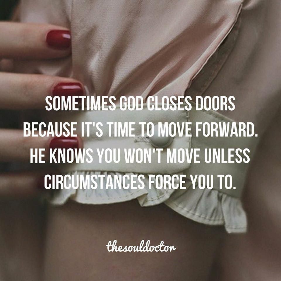 Quotes About Lost Friendships And Moving On When God Closes A Door In Your Life He Is Saying It Is Time To
