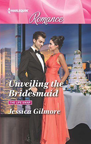 Jessica Gilmore - Unveiling the Bridesmaid / #awordfromJoJo #ContemporaryRomance #JessicaGilmore