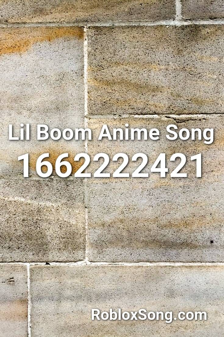 Lil Boom Anime Song Roblox ID Roblox Music Codes in 2020