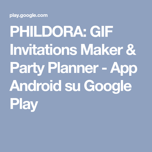 Phildora gif invitations maker party planner app android su phildora gif invitations maker party planner app android su google play stopboris Images