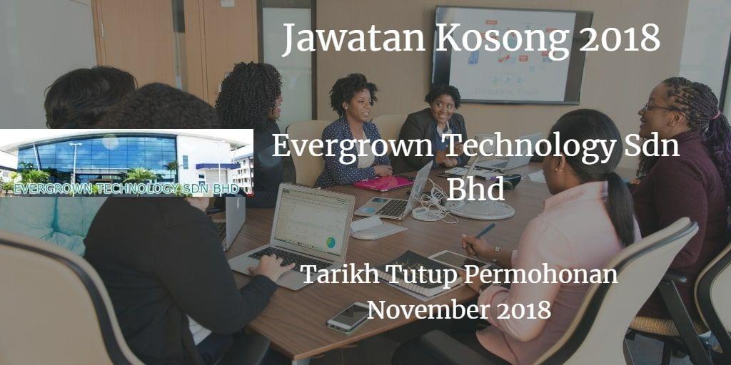 Jawatan Kosong Evergrown Technology Sdn Bh November 2018