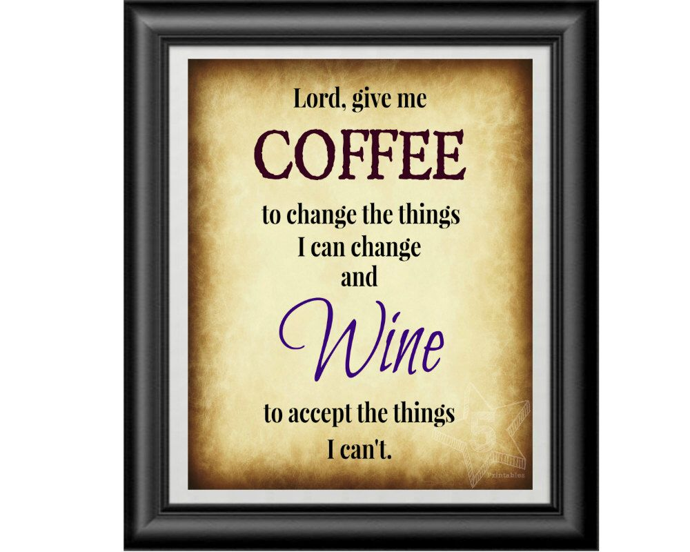 Coffee and Wine Print, INSTANT DOWNLOAD, Coffee Serenity Prayer ...