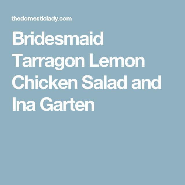 Bridesmaid Tarragon Lemon Chicken Salad and Ina Garten