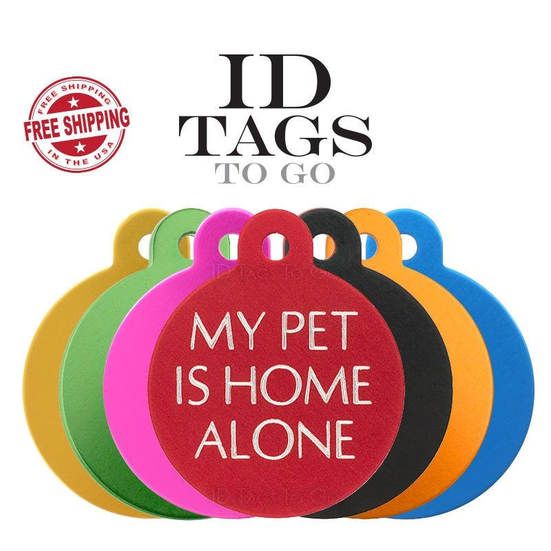 My Pet Is Home Alone Pet Alert Id Tag For Pets Large Round Pet Cat Dog I D Tag Custom Engraved Personalized Double Sided Id Tag Pets Cat Care Tips