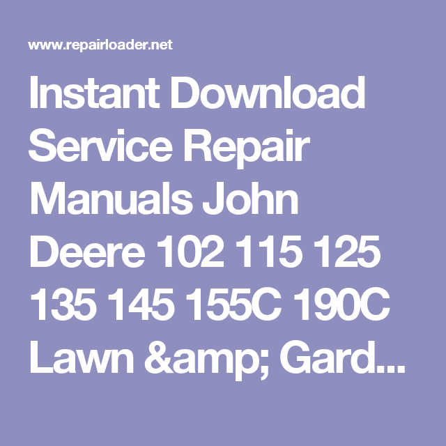 Instant download service repair manuals john deere 102 115 125 135 instant download service repair manuals john deere 102 115 125 135 145 155c 190c lawn fandeluxe Gallery