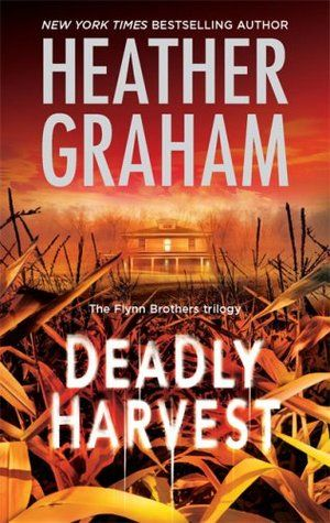 Deadly Harvest by Heather Graham (2nd Book In The Flynn