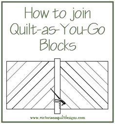 Request the free Quilt-as-You-Go Instructions here: http