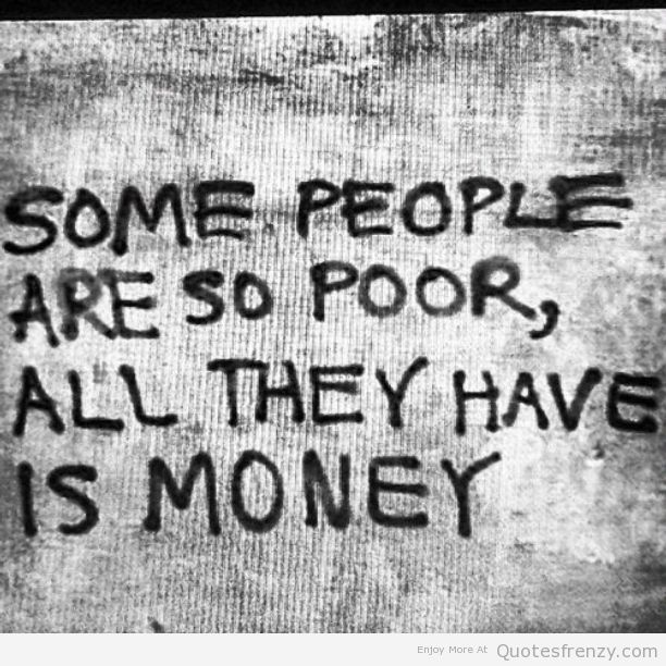 Merveilleux Life Deep Meaning People Poor Reality Money Quotes