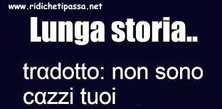 Lunga storia..