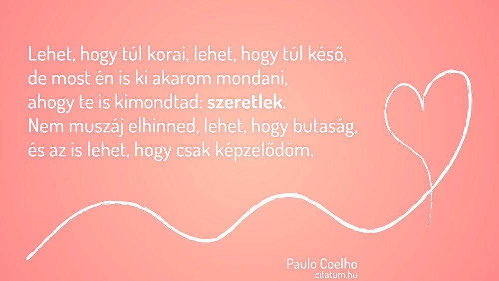 paulo coelho szerelmes idézetek Paulo Coelho #idézet | Life quotes, Quotes, Life