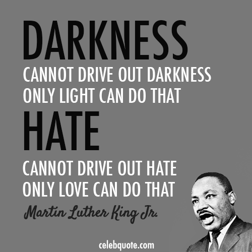 Martin Luther King Quotes On Love Best Martin Luther King Jr Quote About Love Light Hate Darkness Cool