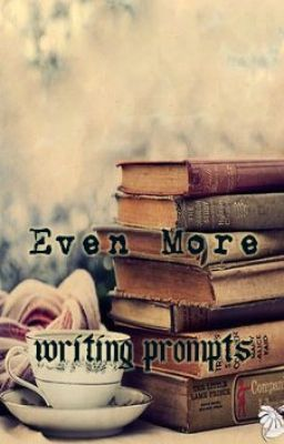Even More Writing Prompts - Authors Note