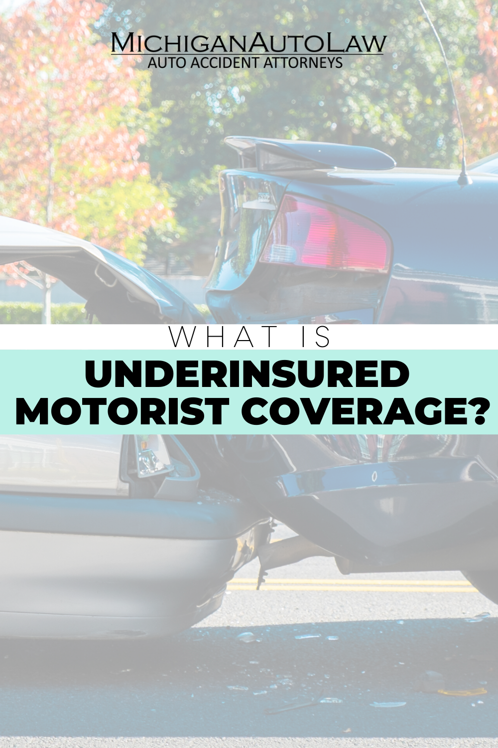 Underinsured Motorist Coverage Everything You Need To Know In 2020