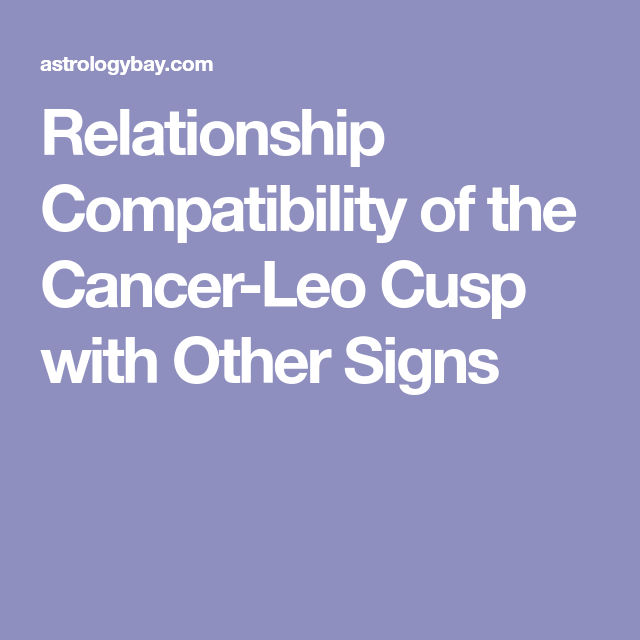 Hookup a cancer leo cusp woman