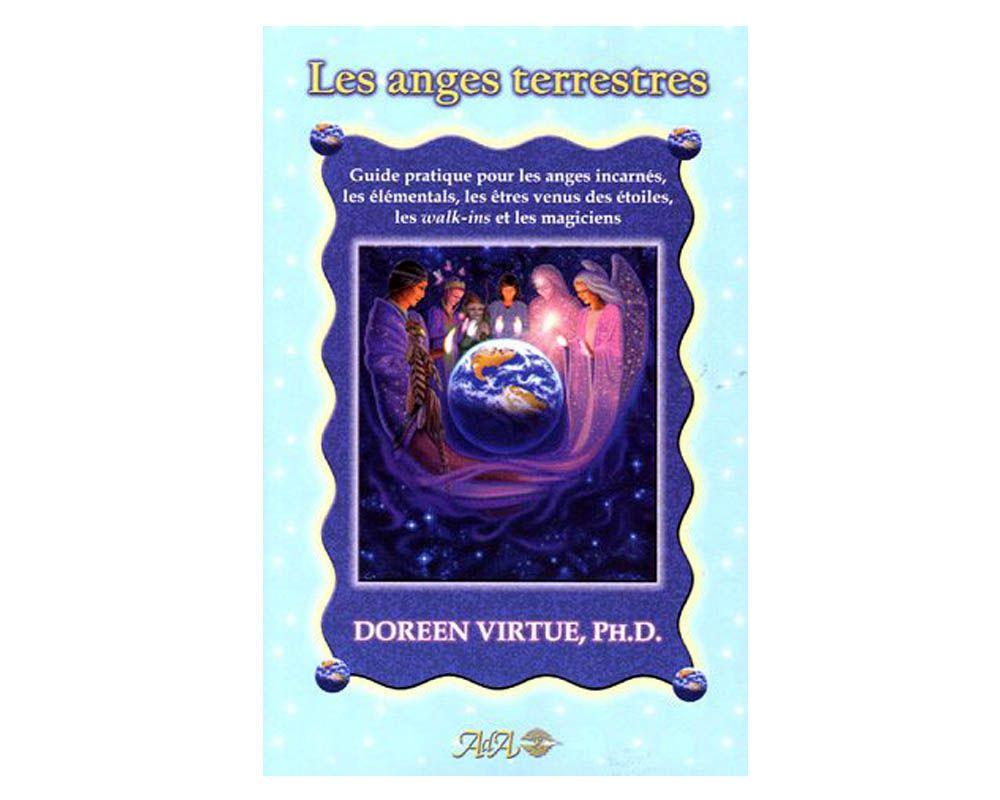 Les Anges Terrestres Guide Pratique Pour Les Anges Incarnes Guide Pratique Ange Doreen Virtue