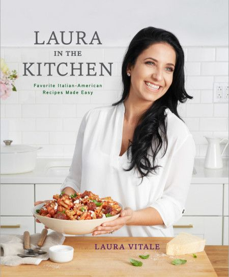 Laura in the kitchen new books winter 2016 pinterest kitchens laura in the kitchen favorite italian american recipes made easy pdf forumfinder Images