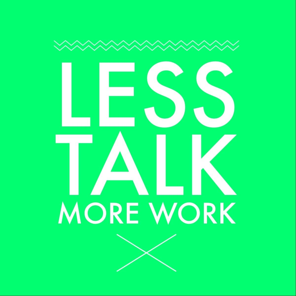 Less Talk More Action Leader Quotes Lyric Quotes