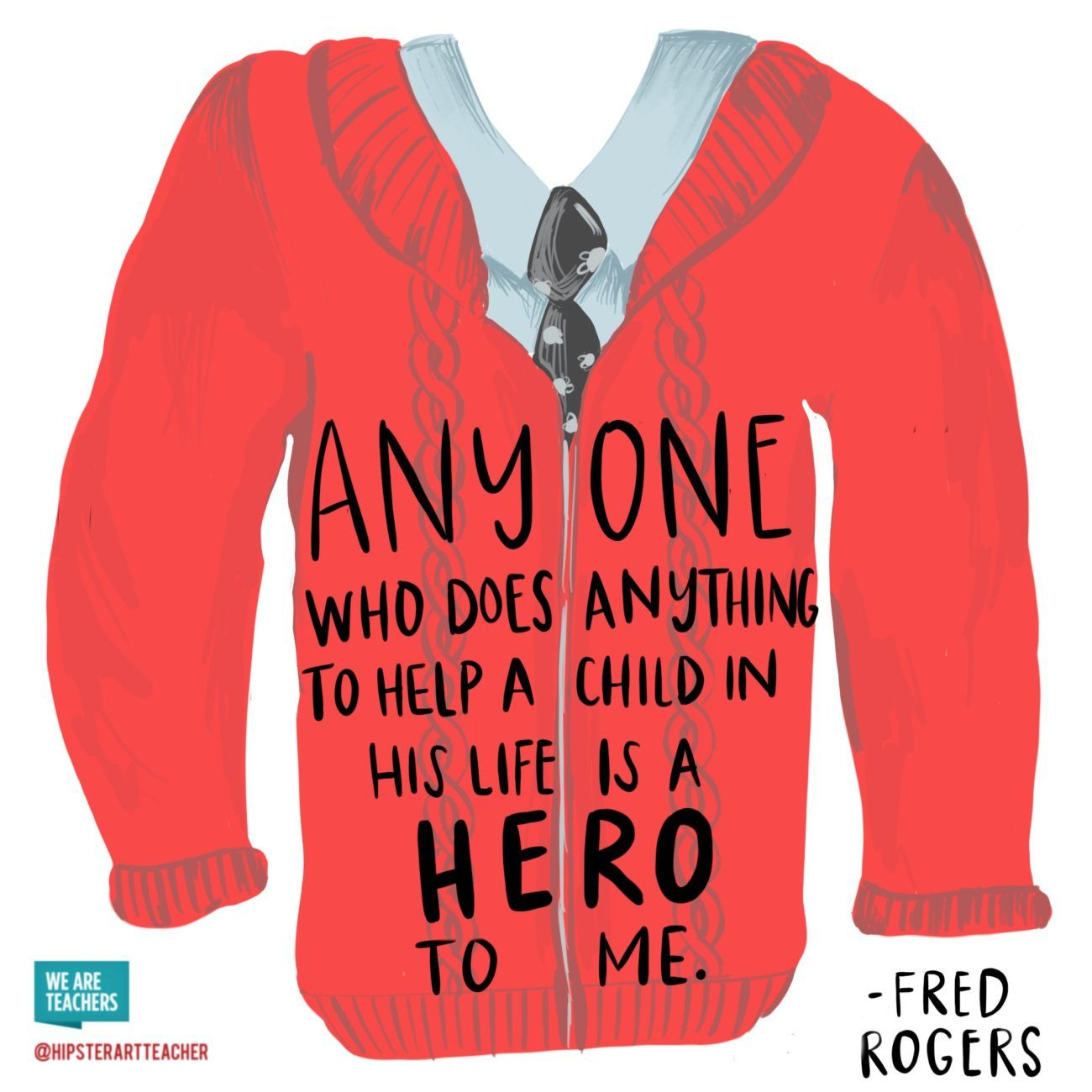 Get Our Free Mister Rogers Posters To Spruce Up Your Classroom Walls Mr Rogers Quote Mr Rogers Fred Rogers