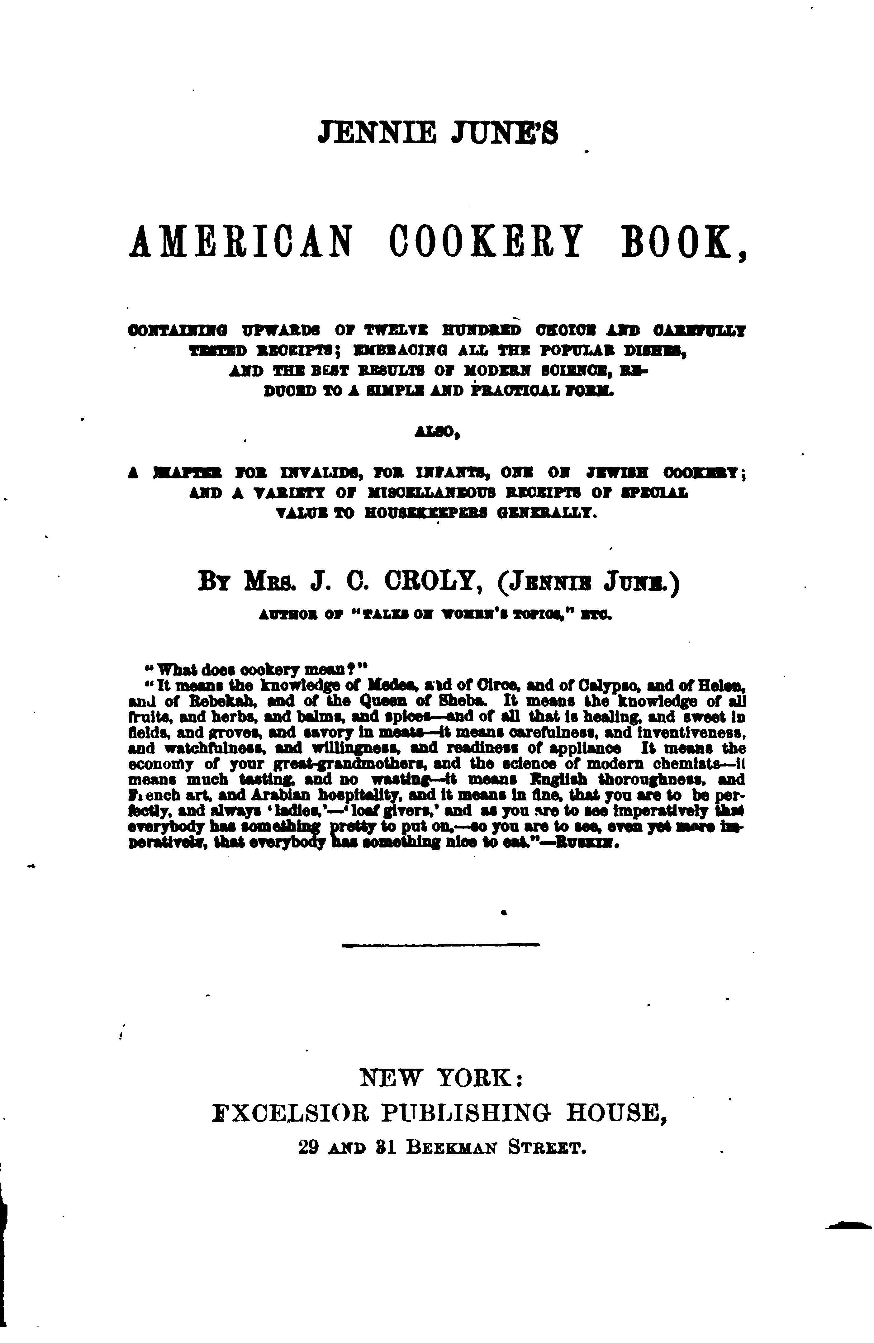 Jennie June's American Cook Book By Mrs. Jane Cunningham Croly - (1878) - (archive)