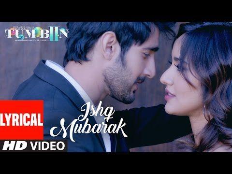 Arijit Singh Ishq Mubarak Full Song With Lyrics Tum Bin 2 Youtube New Hindi Songs Old Bollywood Songs Latest Bollywood Songs