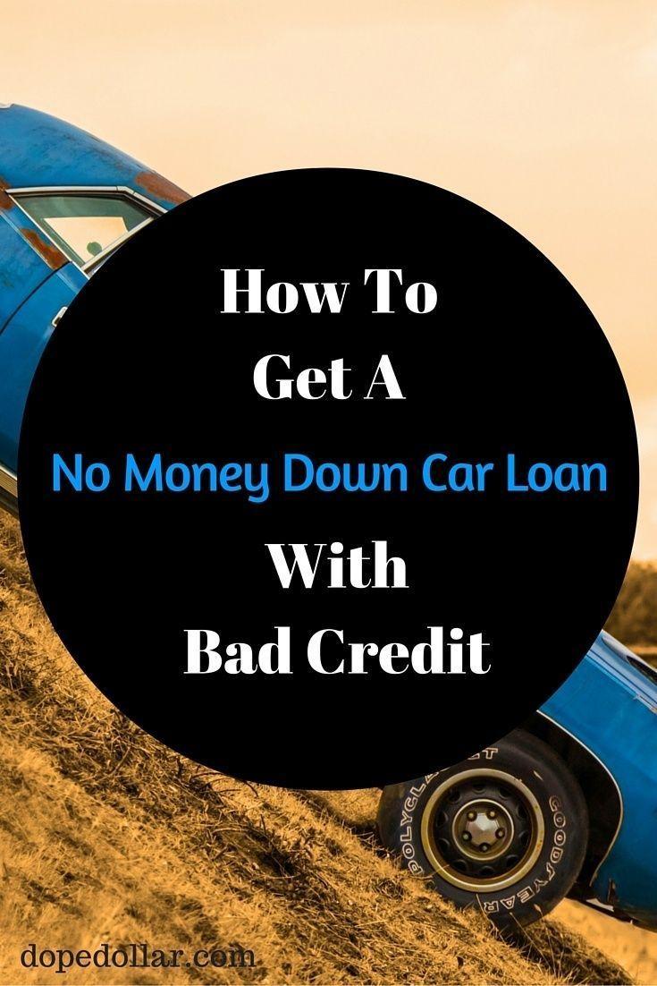 No Money Down Car Loans For Bad Credit Credit Score Pinterest