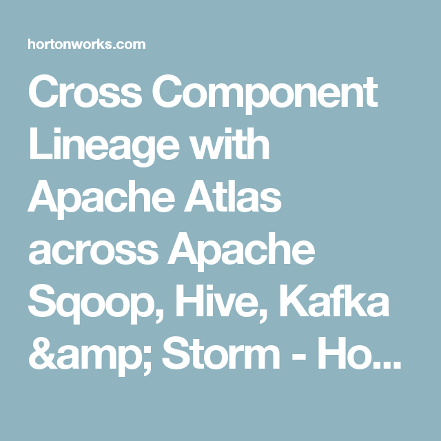 Cross Component Lineage with Apache Atlas across Apache