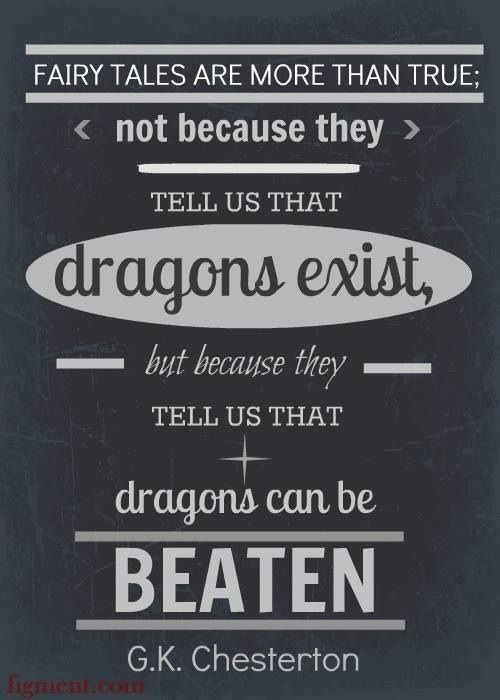 Dragons can be beaten. Effin love Chesterton