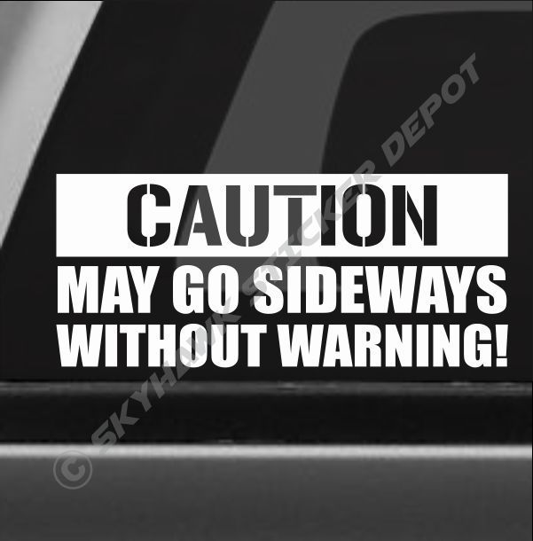 Caution May Go Sideways Bumper Sticker Vinyl Decal JDM Car Drift - Honda decal stickers for cars