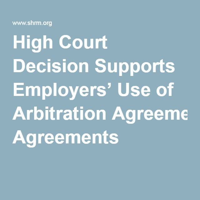 High Court Decision Supports Employers Use Of Arbitration