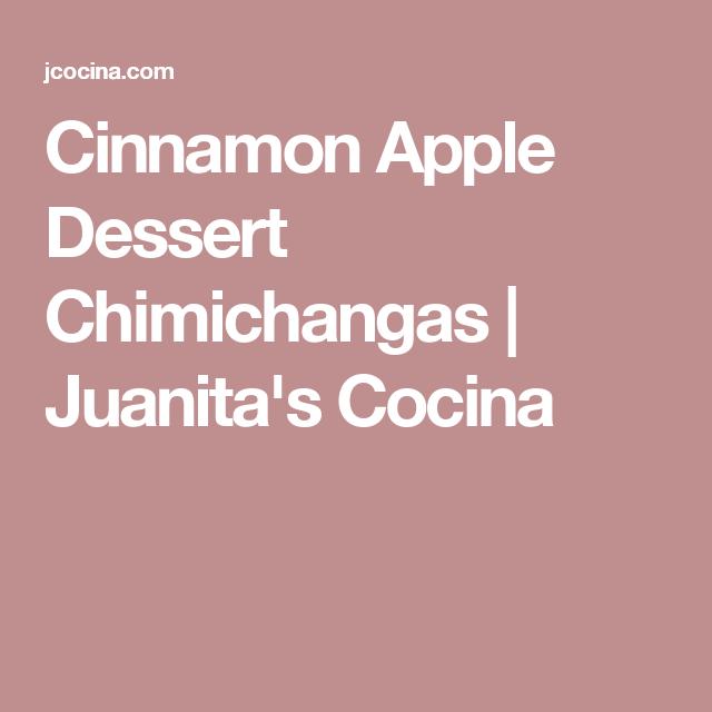 Cinnamon Apple Dessert Chimichangas | Juanita\'s Cocina ...