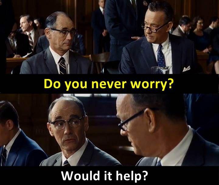 Famous Tom Hanks Movie Quotes: - Bridge Of Spies 2015 Tom Hanks Mark Rylance Dir. Steven