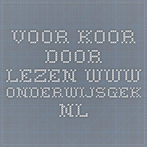 voor koor door lezen www.onderwijsgek.nl